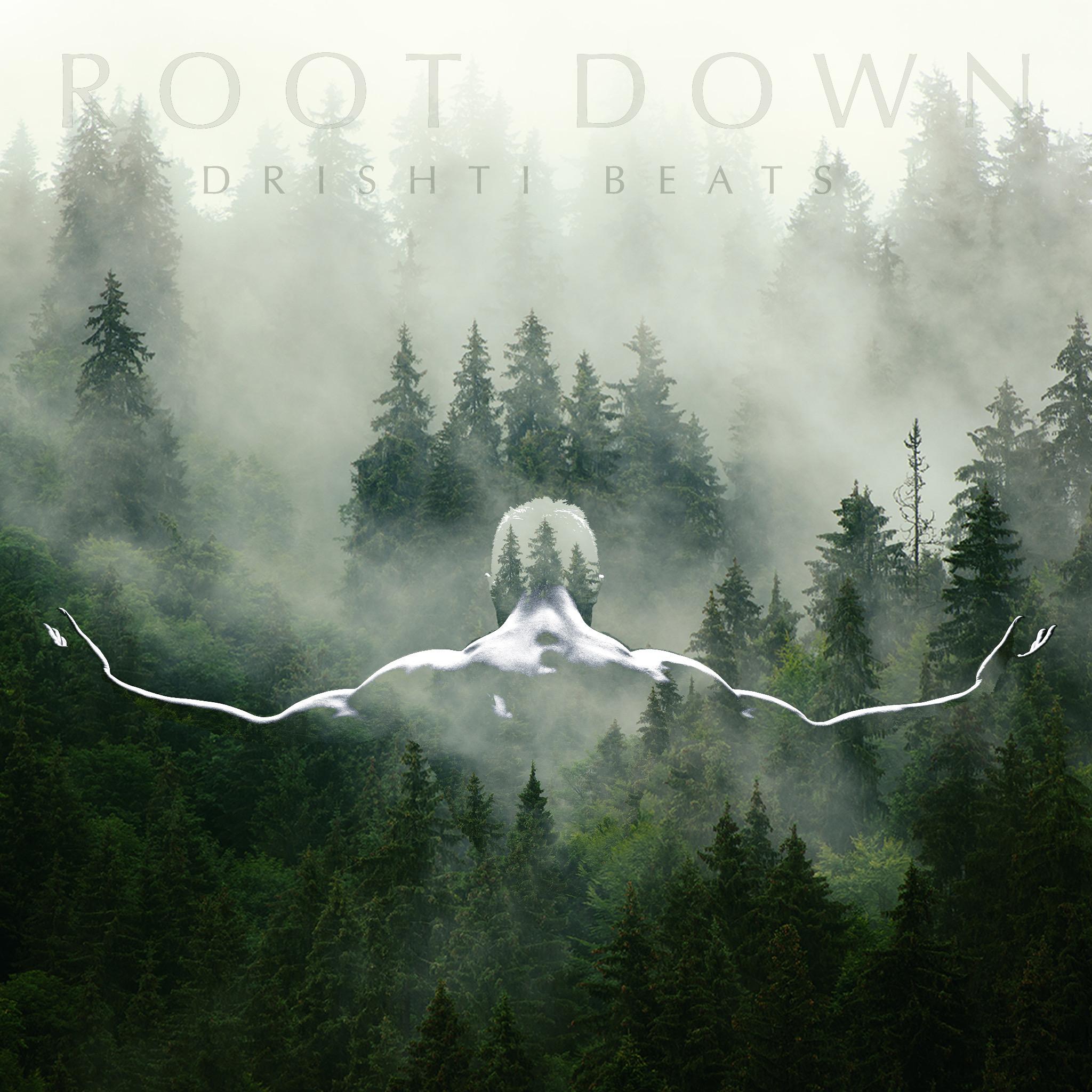 Root Down - Drishti Beats